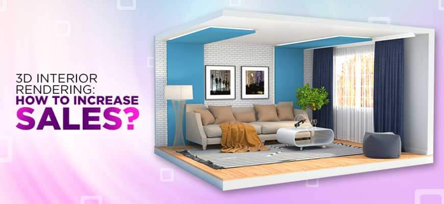 3d Interior Rendering How To Increase Your Property Sales