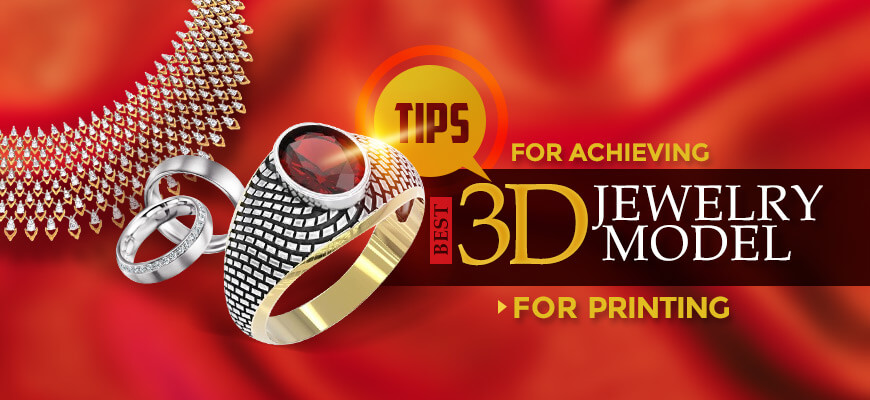 3D jewelry printing tips
